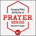Praying With All Kinds of Prayer Series - Volume 2 (4 MP3 Downloads)