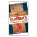 Redeemed From Poverty, Sickness, and Spiritual Death (Book)